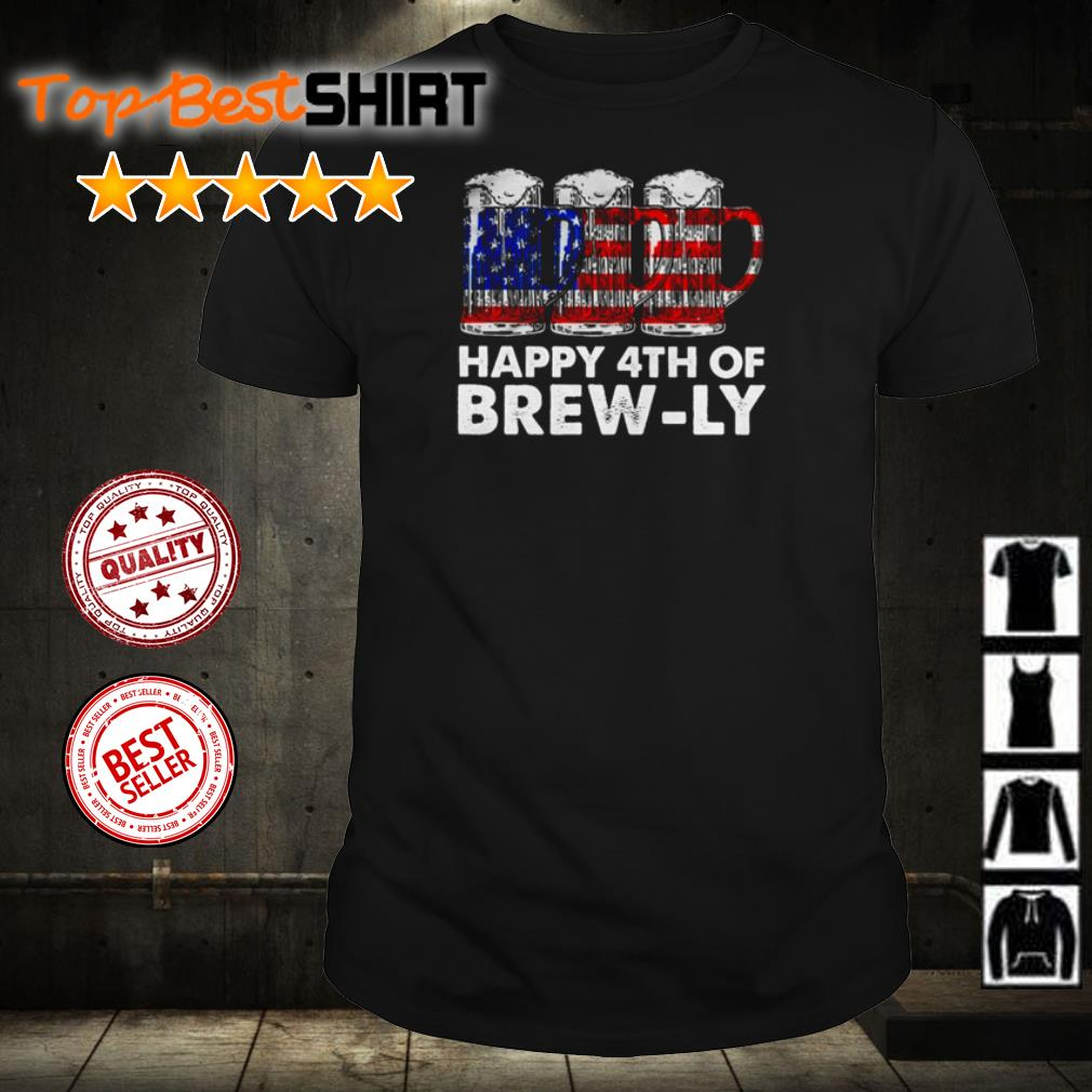 Beer American Flag Happy 4th Of Brew-Ly shirt