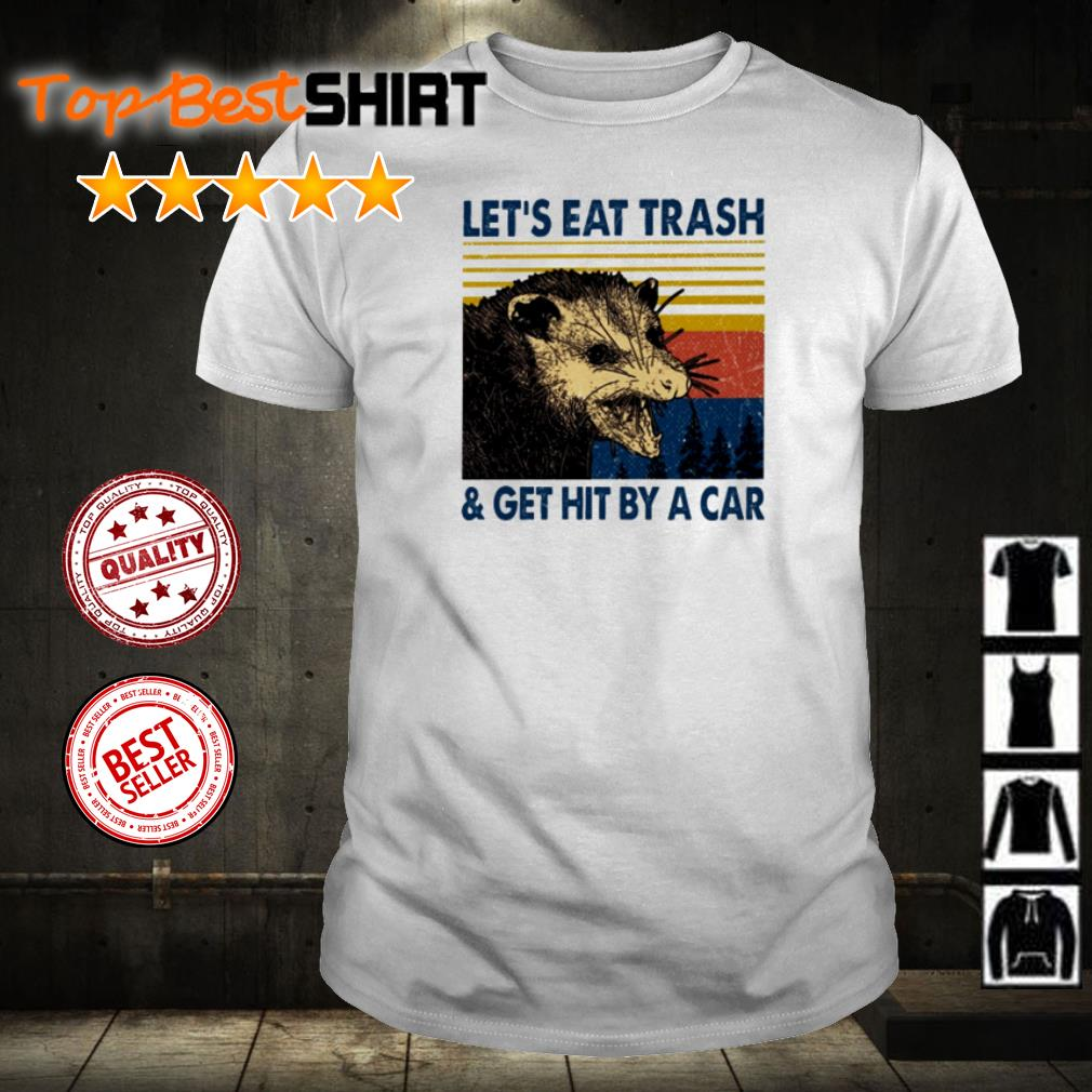 Let's eat trash and get hit by a car vintage shirt