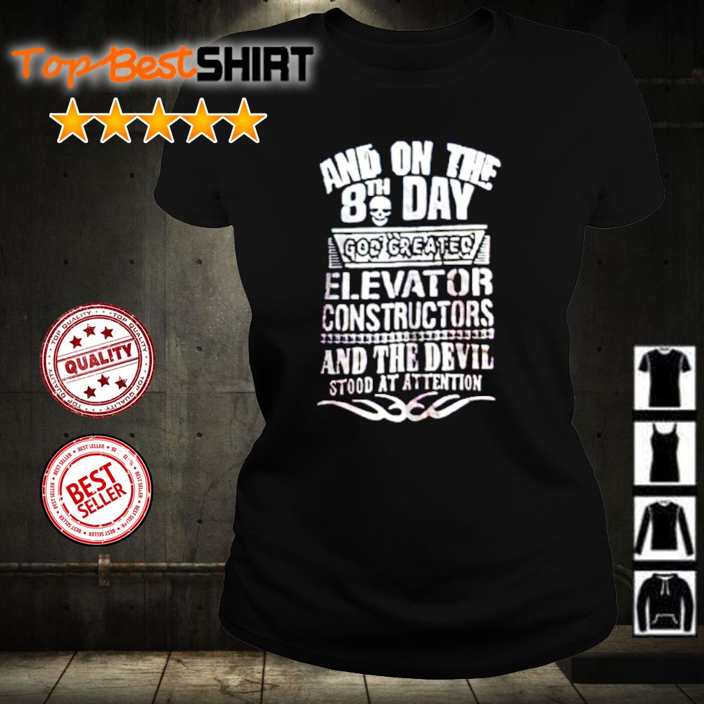 Skull and on the 8th day god created elevator constructors s ladies-tee