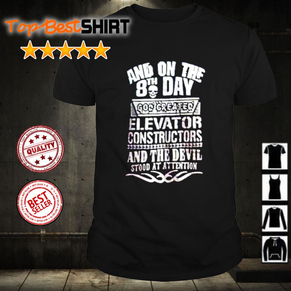 Skull and on the 8th day god created elevator constructors shirt