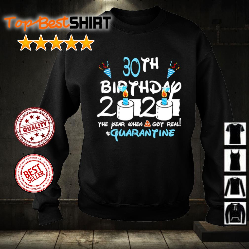 30th birthday 2020 the year when shit got real #quatantine s sweater