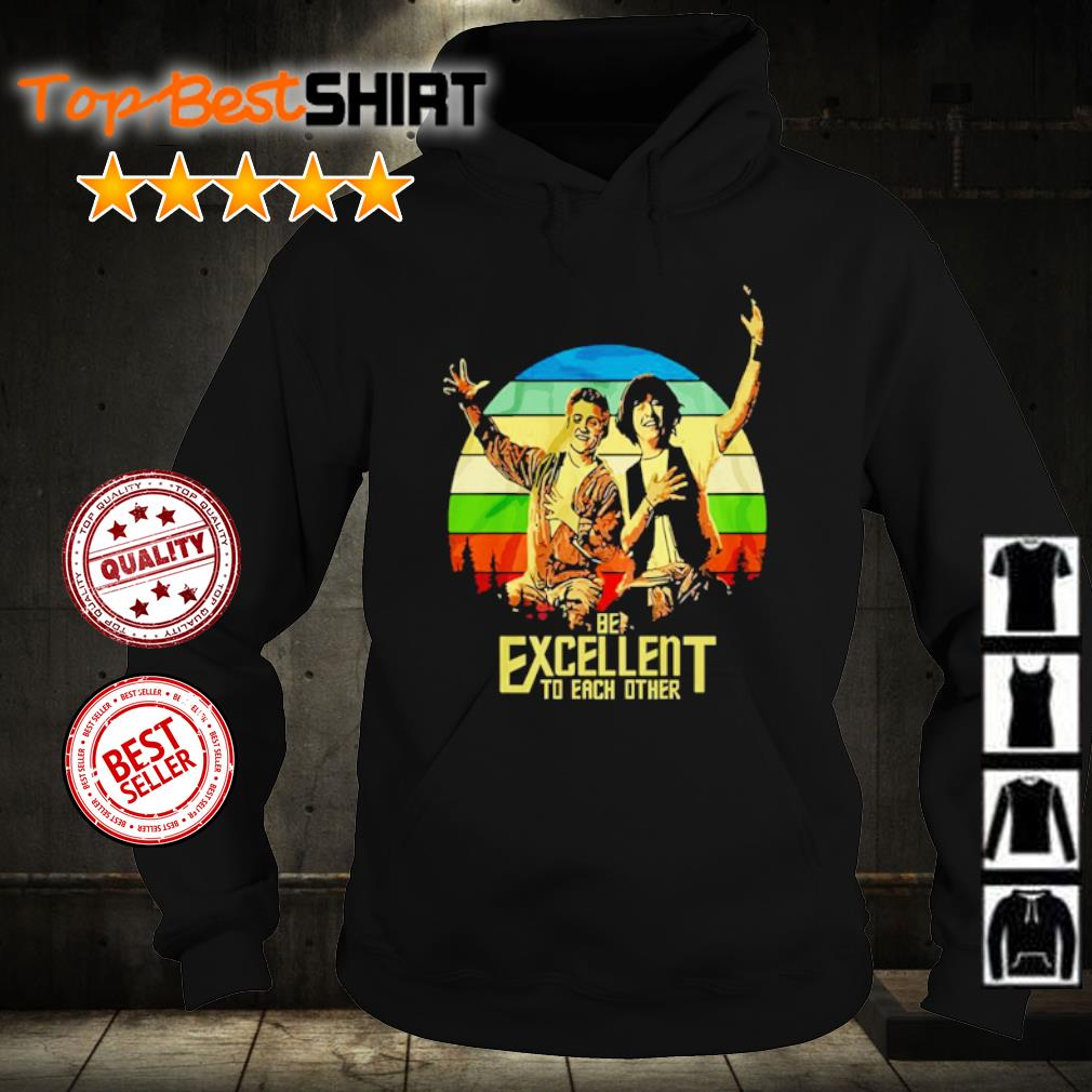 Bill and Ted be excellent to each other vintage s hoodie