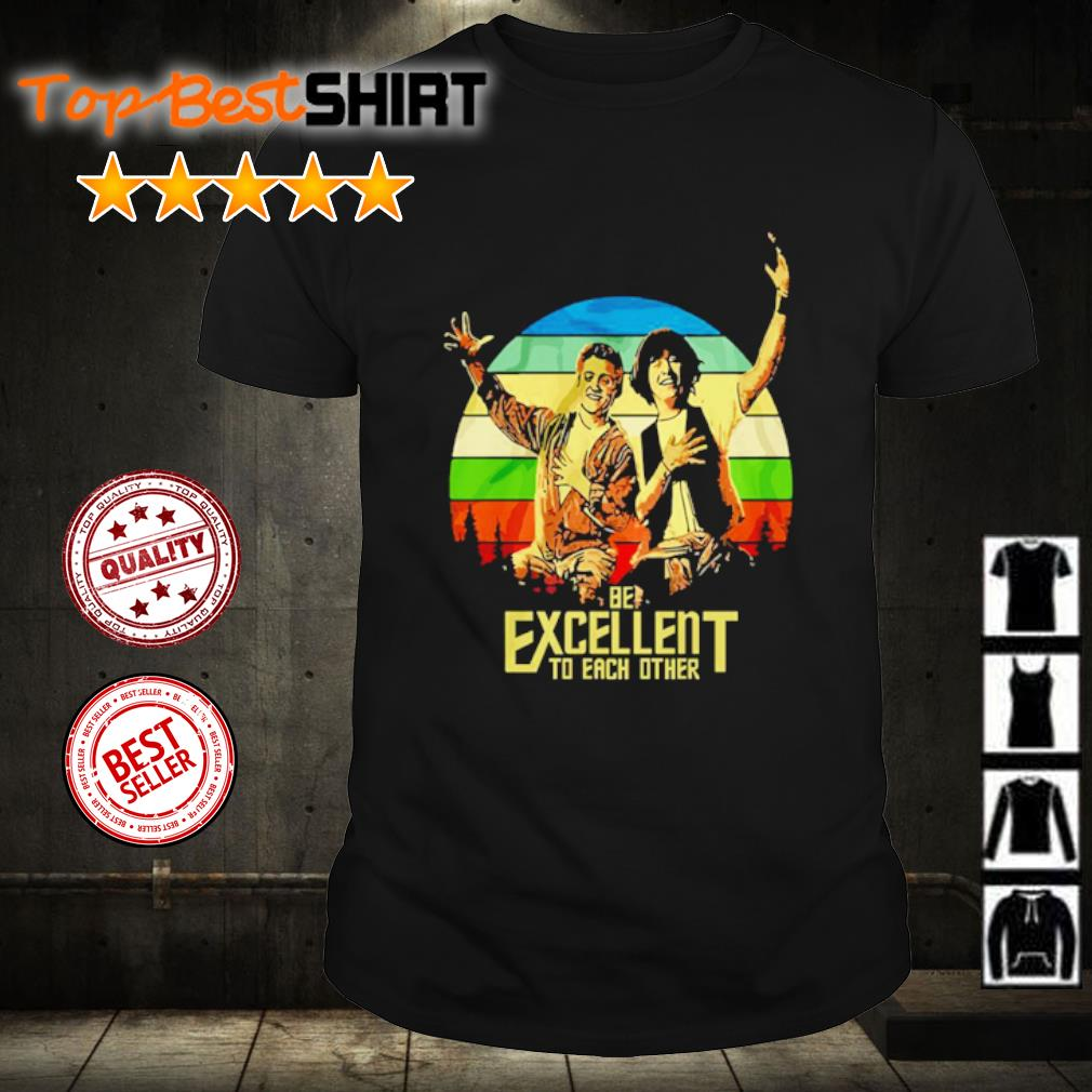 Bill and Ted be excellent to each other vintage shirt