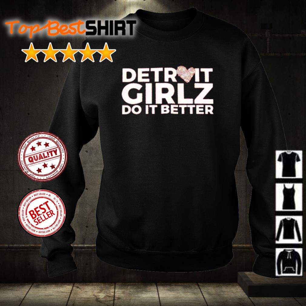 Detroit girlz do it better s sweater