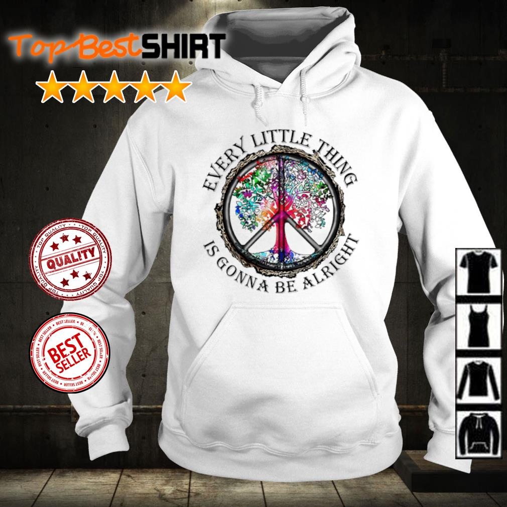 Hippie every little thing is gonna be alright s hoodie
