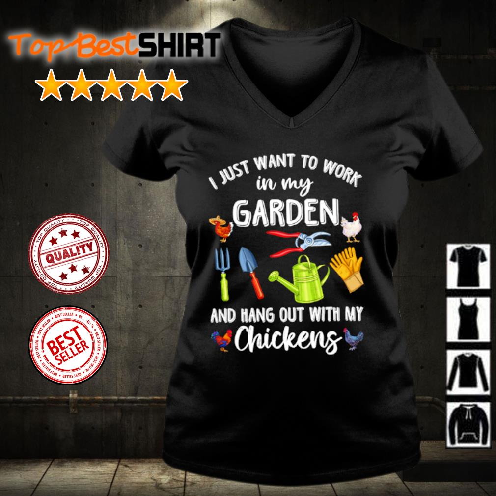 I just want to work in my garden and hang out with my chickens s v-neck-t-shirt