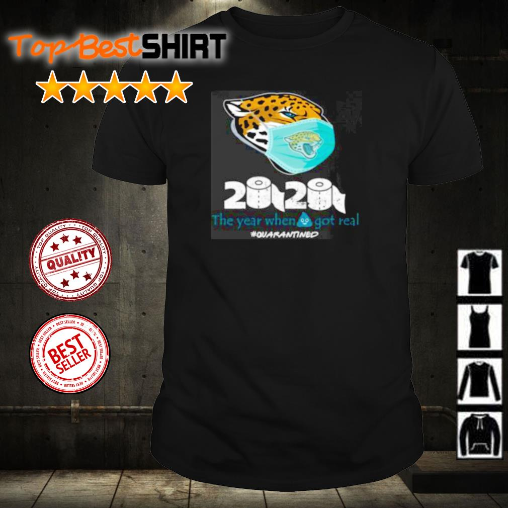 Jacksonville Jaguars 2020 the year when shit got real shirt