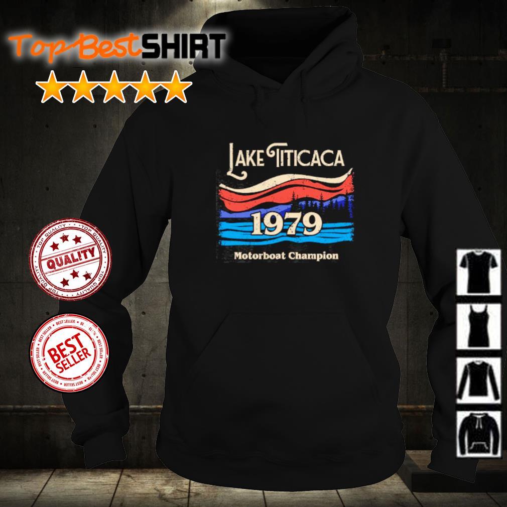 Lake Titicaca 1979 motorboat champion s hoodie