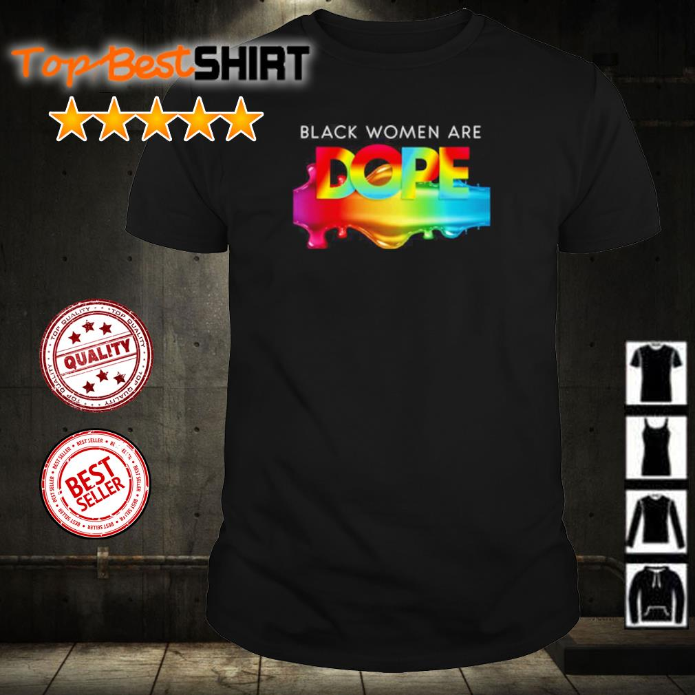 LGBT pride Black Woman Are Dope shirt