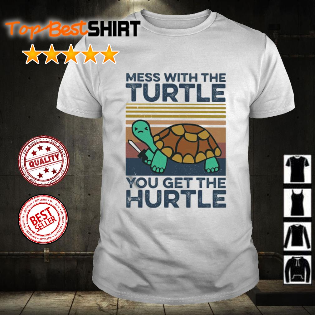 Mess with the turtle you get the hurtle vintage shirt