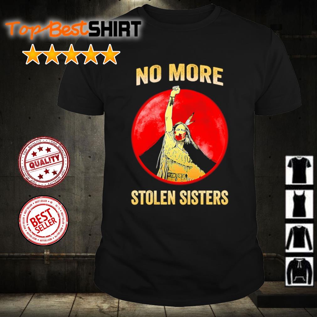 Native Americans No More Stolen Sisters shirt