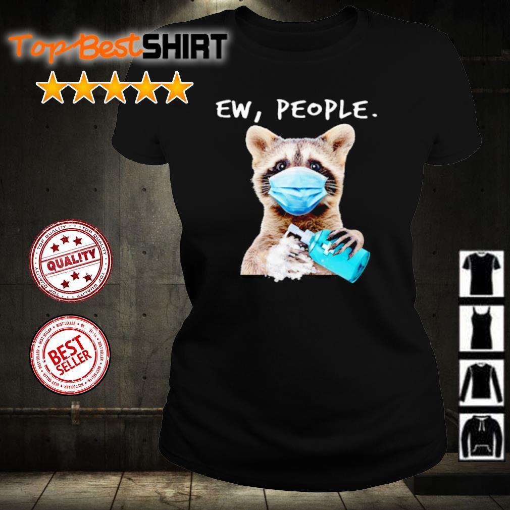 Raccoon Ew People Covid-19 s ladies-tee