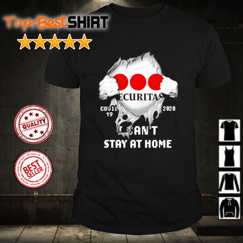 Securitas Covid-19 2020 I can't stay at home shirt