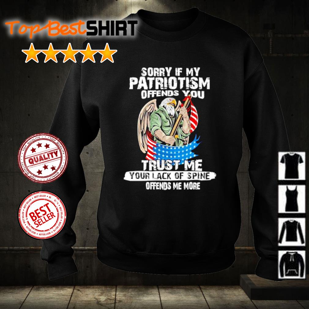 Sorry if my patriotism offends you trust me your lack of spine s sweater