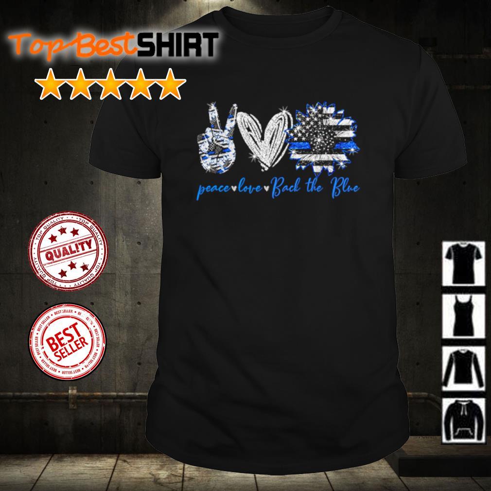 Sunflower Peace Love Back the Blue shirt