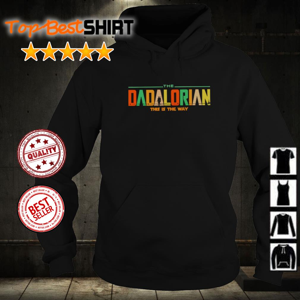 The Dadalorian this is the way s hoodie