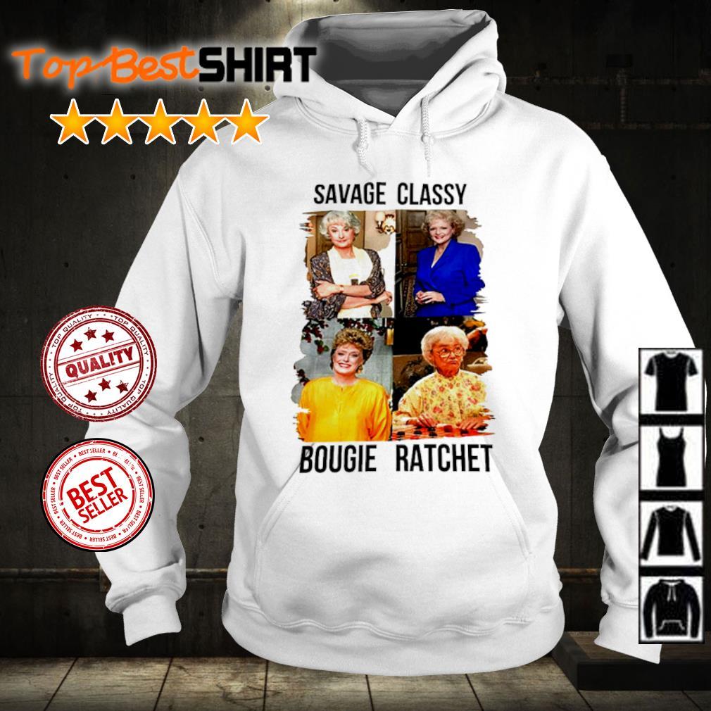 The Golden Girls Savage Classy Bougie Ratchet s hoodie