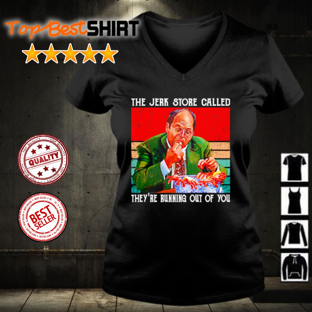The Jerk Store Called they're running out of you vintage s v-neck-t-shirt