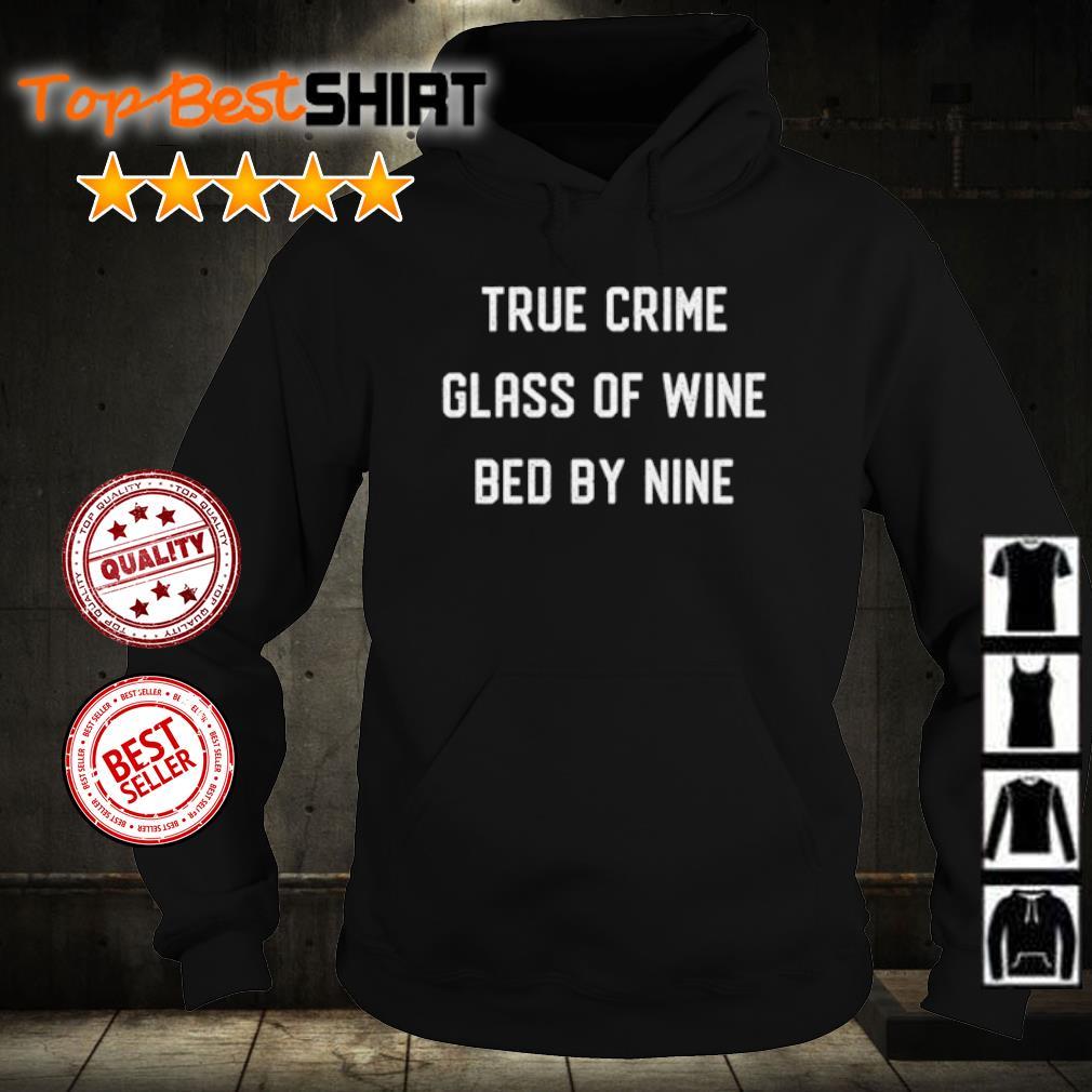 True crime glass of wine bed by nine s hoodie