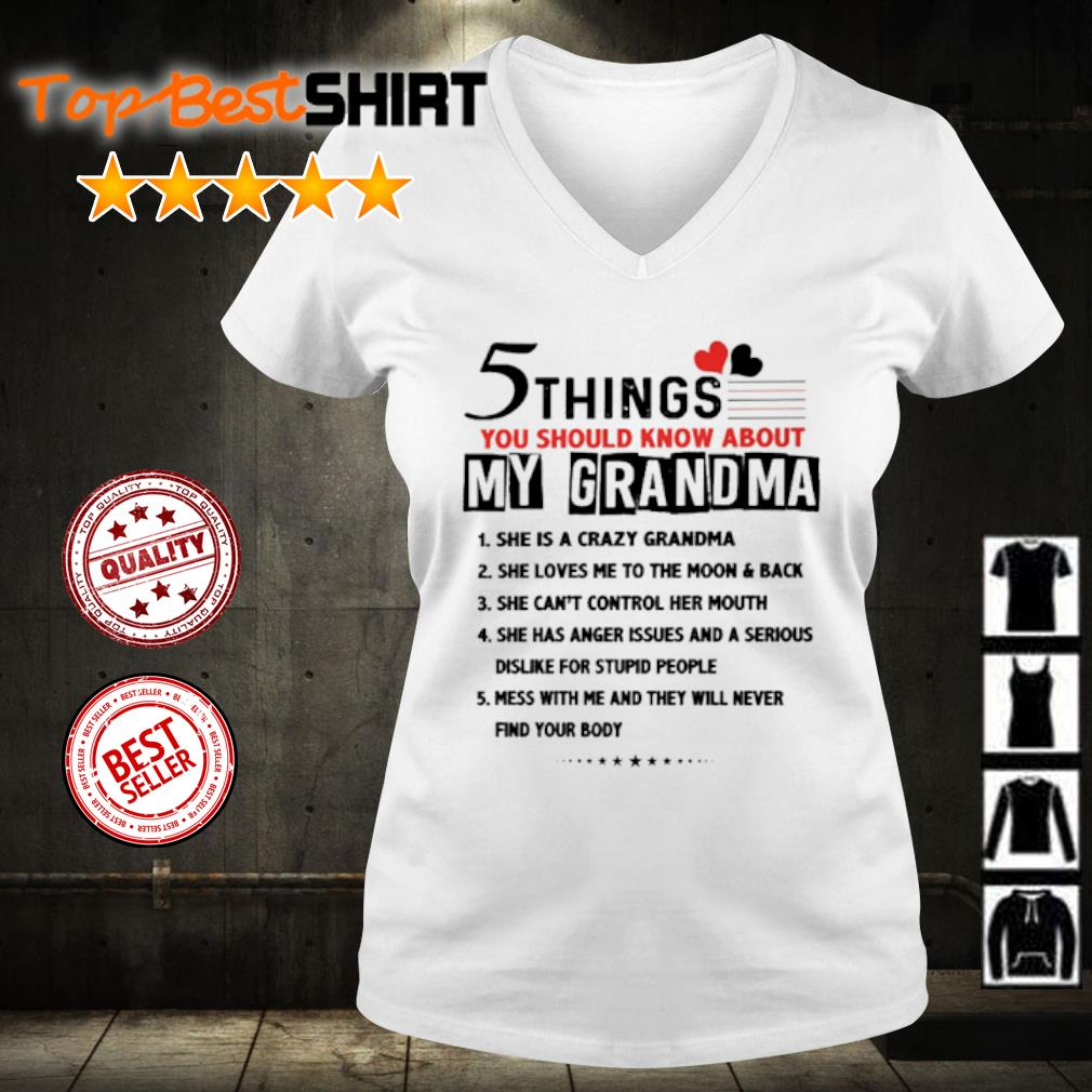 5 things you should know about my grandma she is a crazy grandma s v-neck-t-shirt