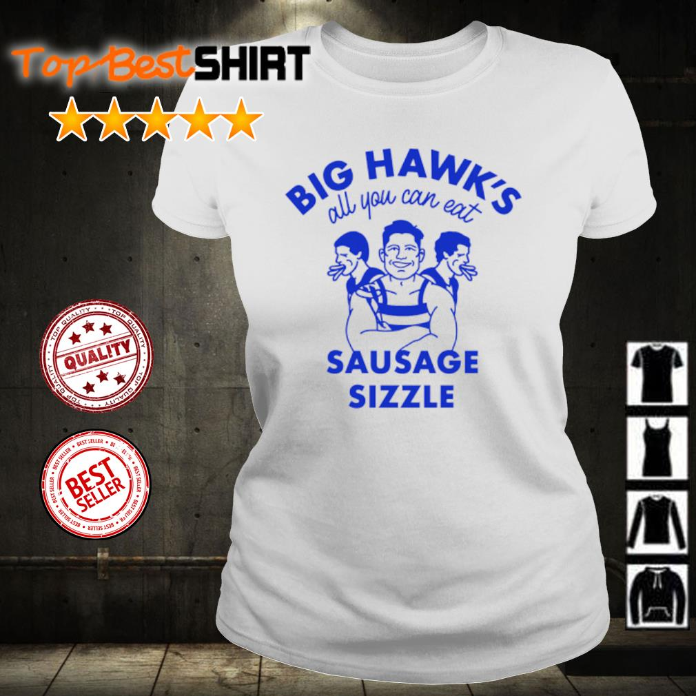 Big Hawk's all you can eat sausage sizzle s ladies-tee
