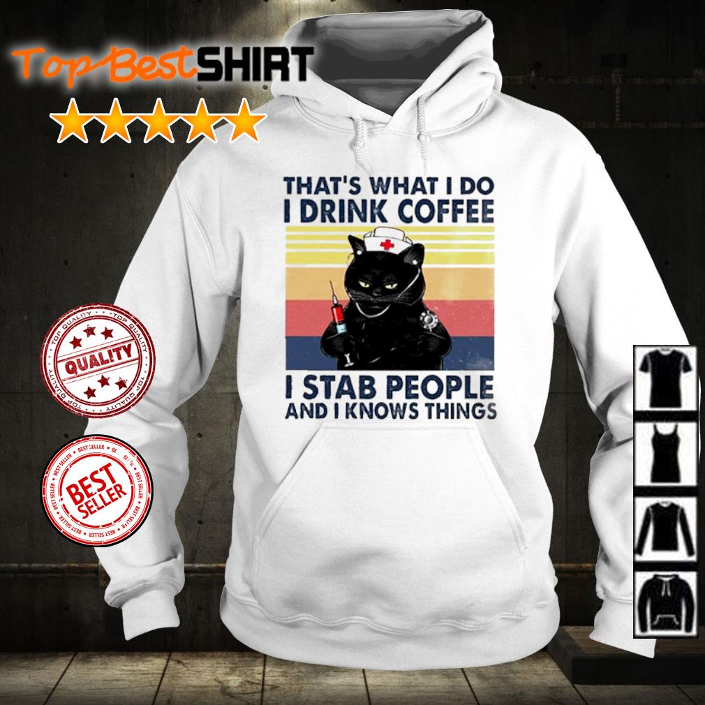 Cat That's what I do I drink coffee I stab people and I knows things vintage s hoodie