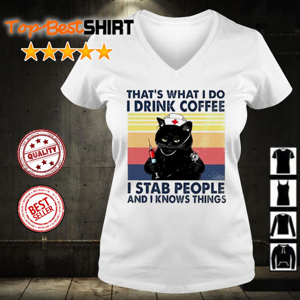 Cat That's what I do I drink coffee I stab people and I knows things vintage s v-neck-t-shirt