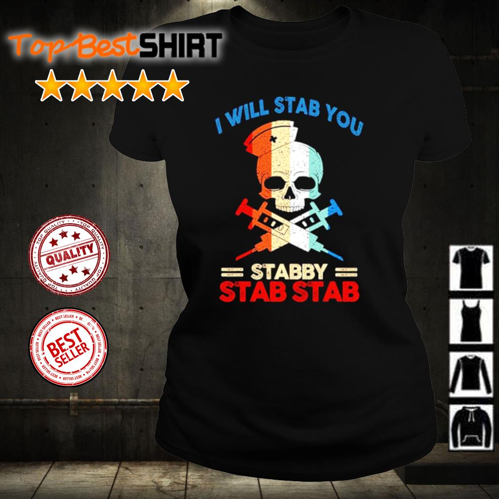 I will stab you stabby stab stab s ladies-tee