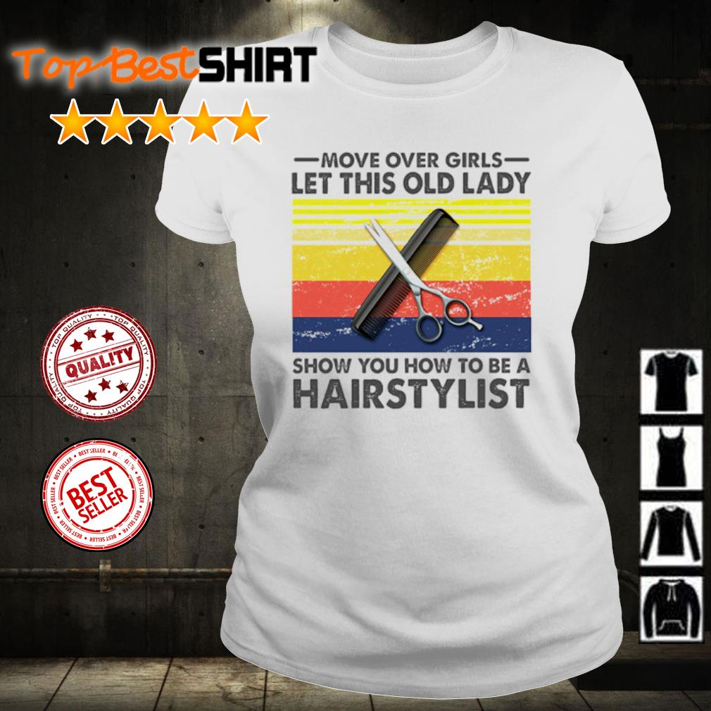 Move over girls let this old lady show you how to be a hairstylist vintage s ladies-tee