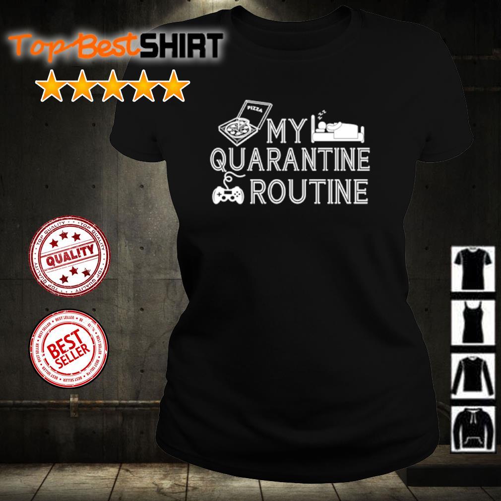 My quarantine routine s ladies-tee