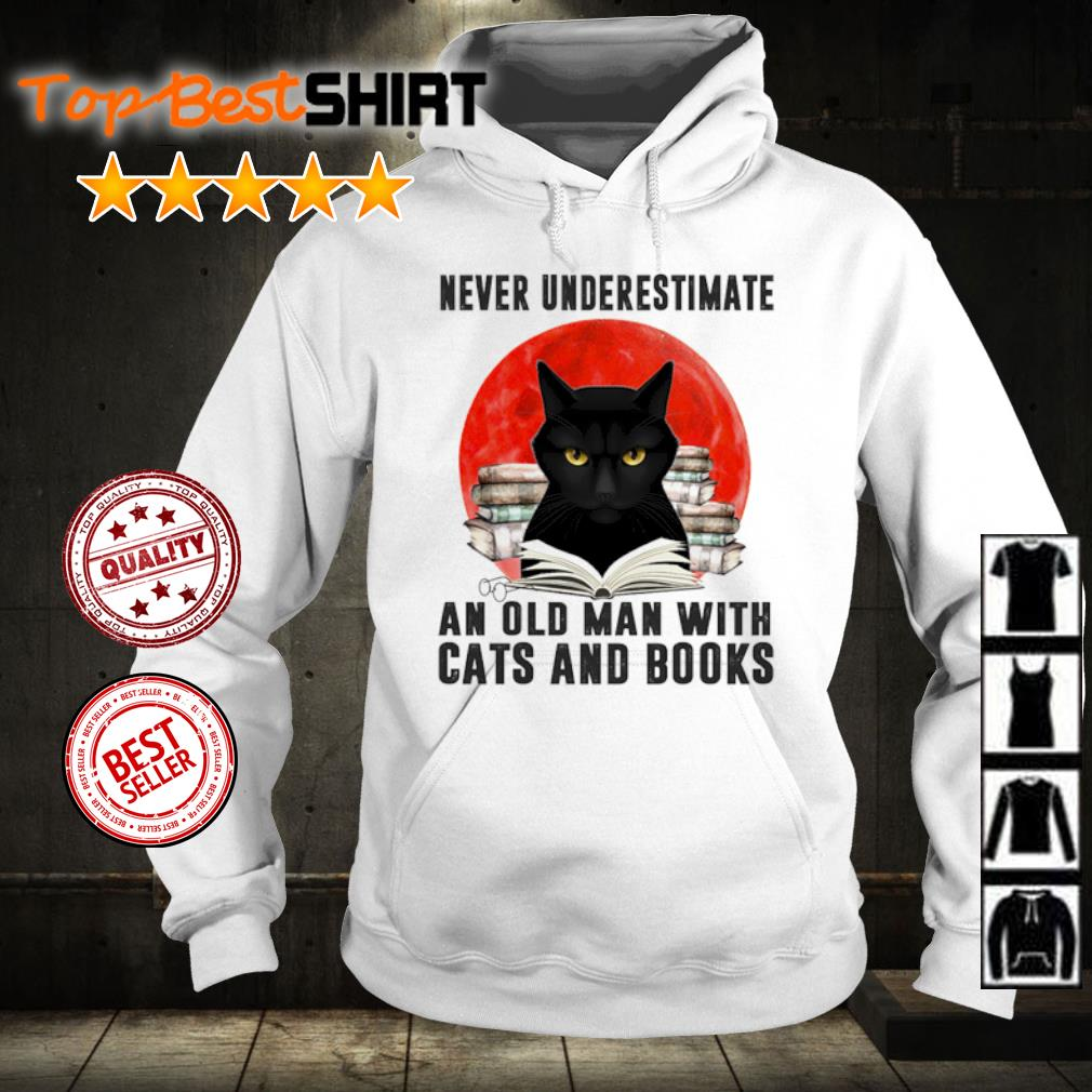 Never underestimate an old man and old man with cats and books s hoodie