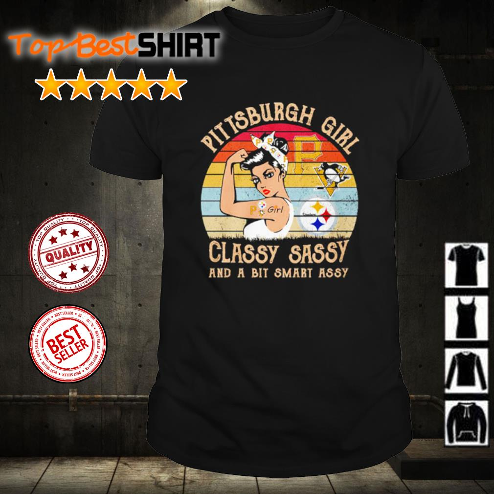 Pittsburgh girl classy sassy and a bit smart assy vintage shirt