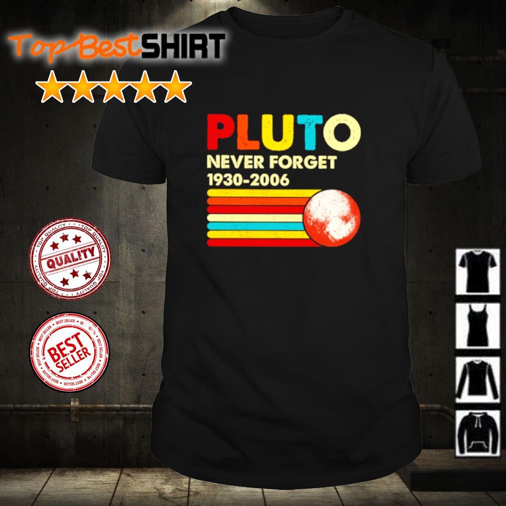 Pluto Never Forget 1930-2006 vintage shirt