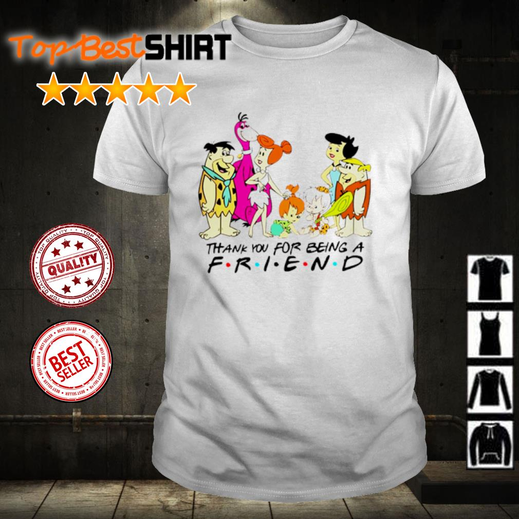 The FlinTstones Thank you for being a friend shirt