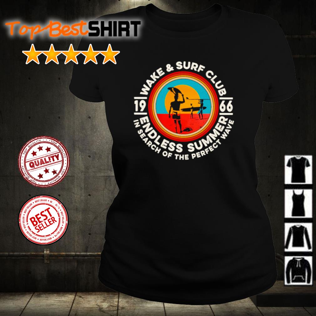 Wake and surf club 1966 endless summer in search of the perfect wave s ladies-tee
