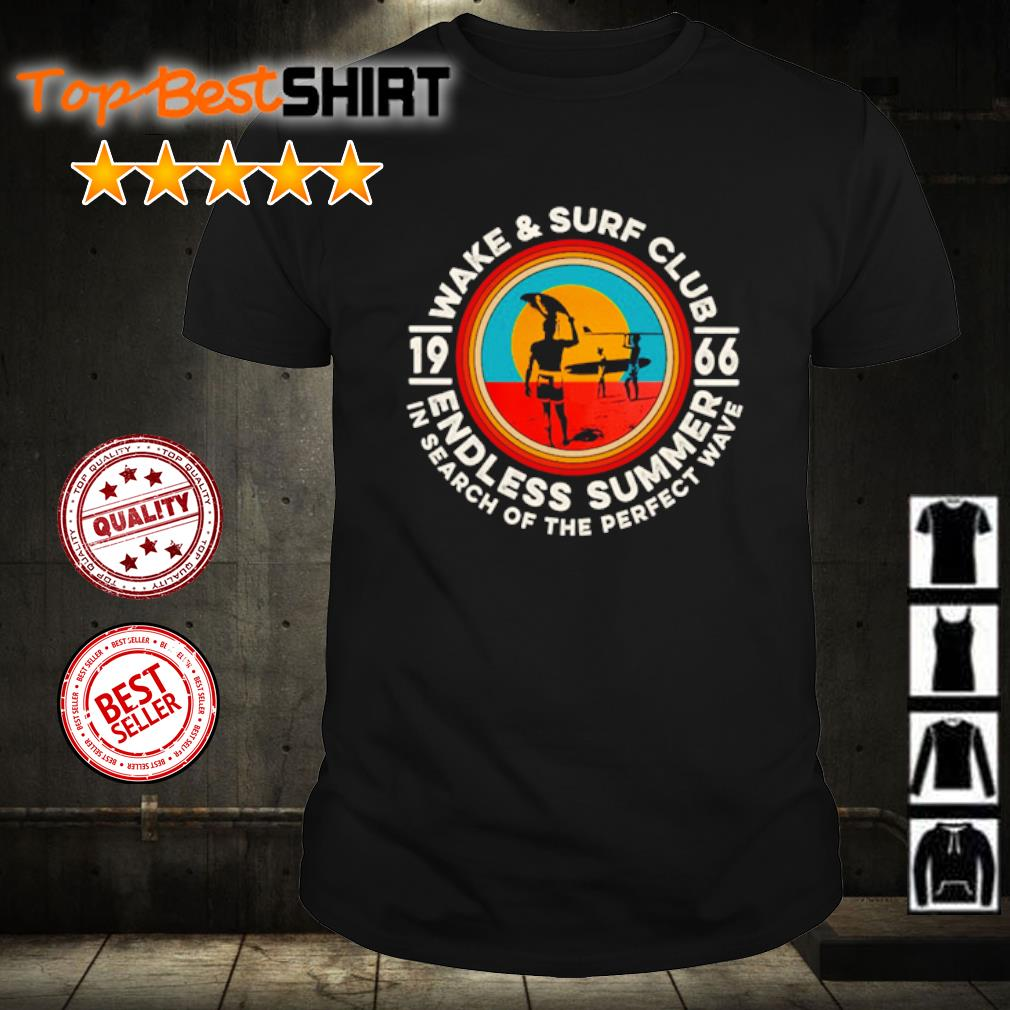 Wake and surf club 1966 endless summer in search of the perfect wave shirt