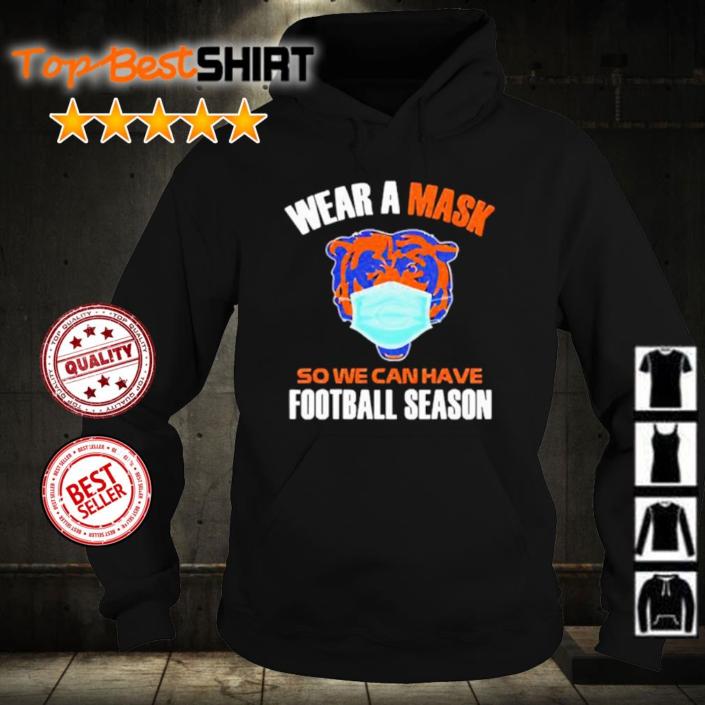 Wear a mask so we can have football season s hoodie