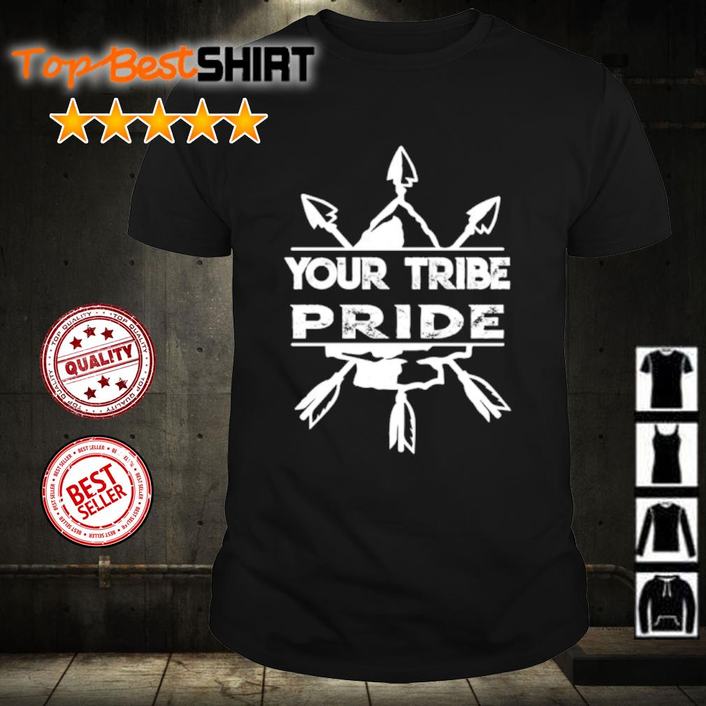 Your tribe pride shirt