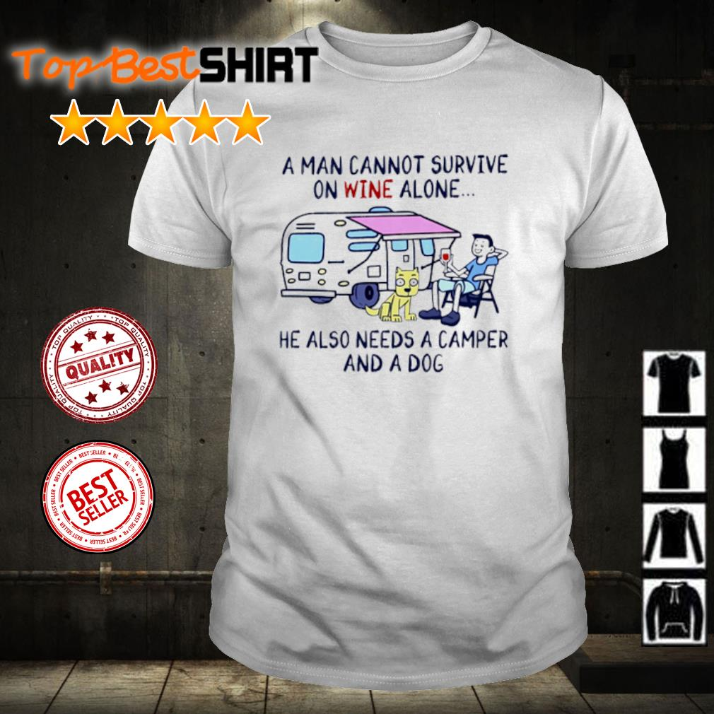A man cannot survive on beer alone she also needs to go camper and a dog shirt