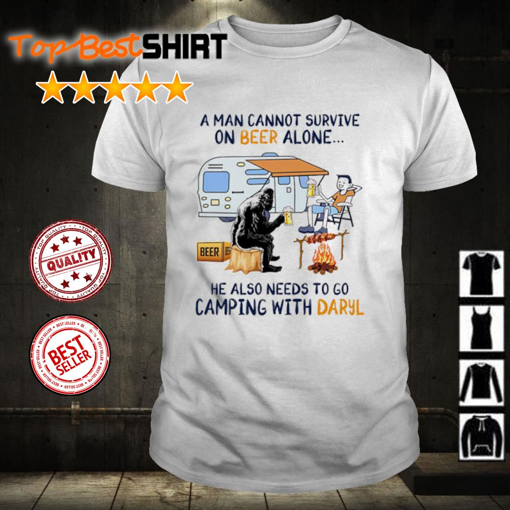 A man cannot survive on beer alone she also needs to go camping with Darryl shirt