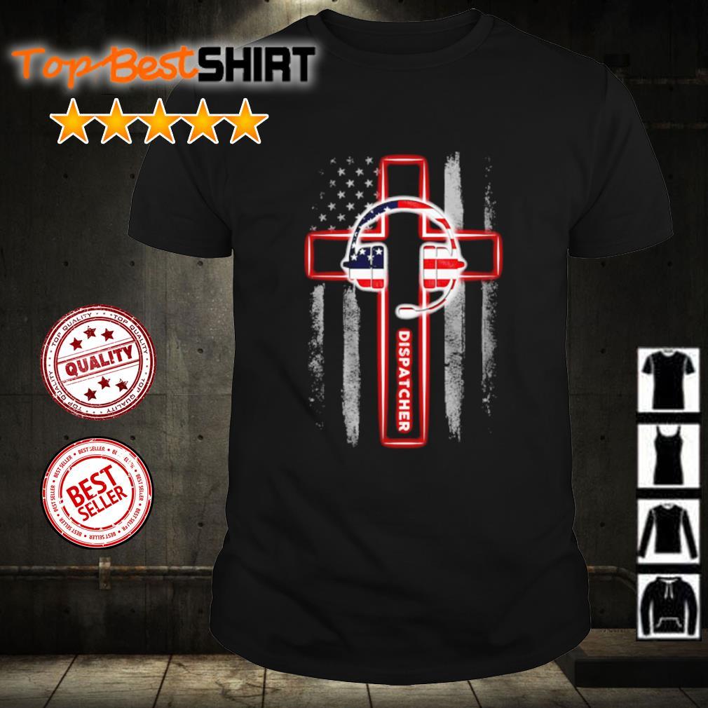 American flag Cross dispatcher shirt