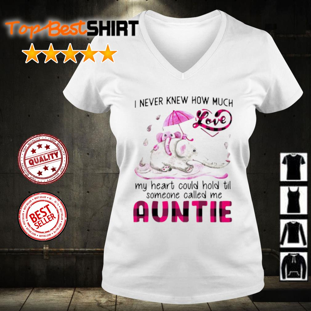 Elephant I never knew how much love my heart could hold til someone called me auntie s v-neck-t-shirt