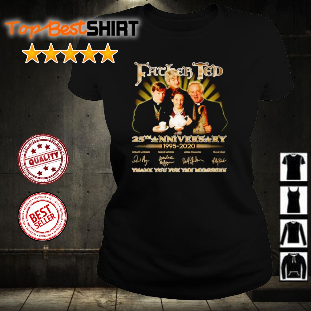 Father Ted 25th anniversary 1995 2020 thank you for the memories s ladies-tee