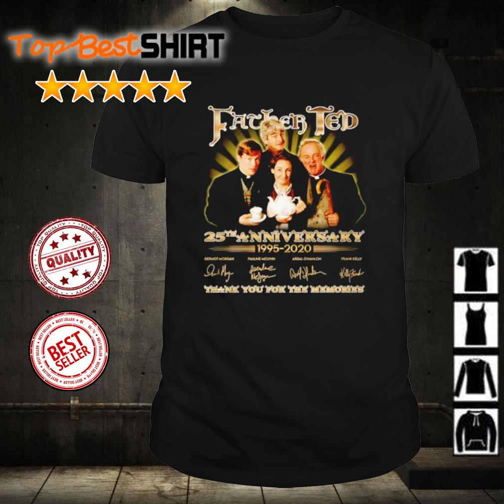 Father Ted 25th anniversary 1995 2020 thank you for the memories shirt