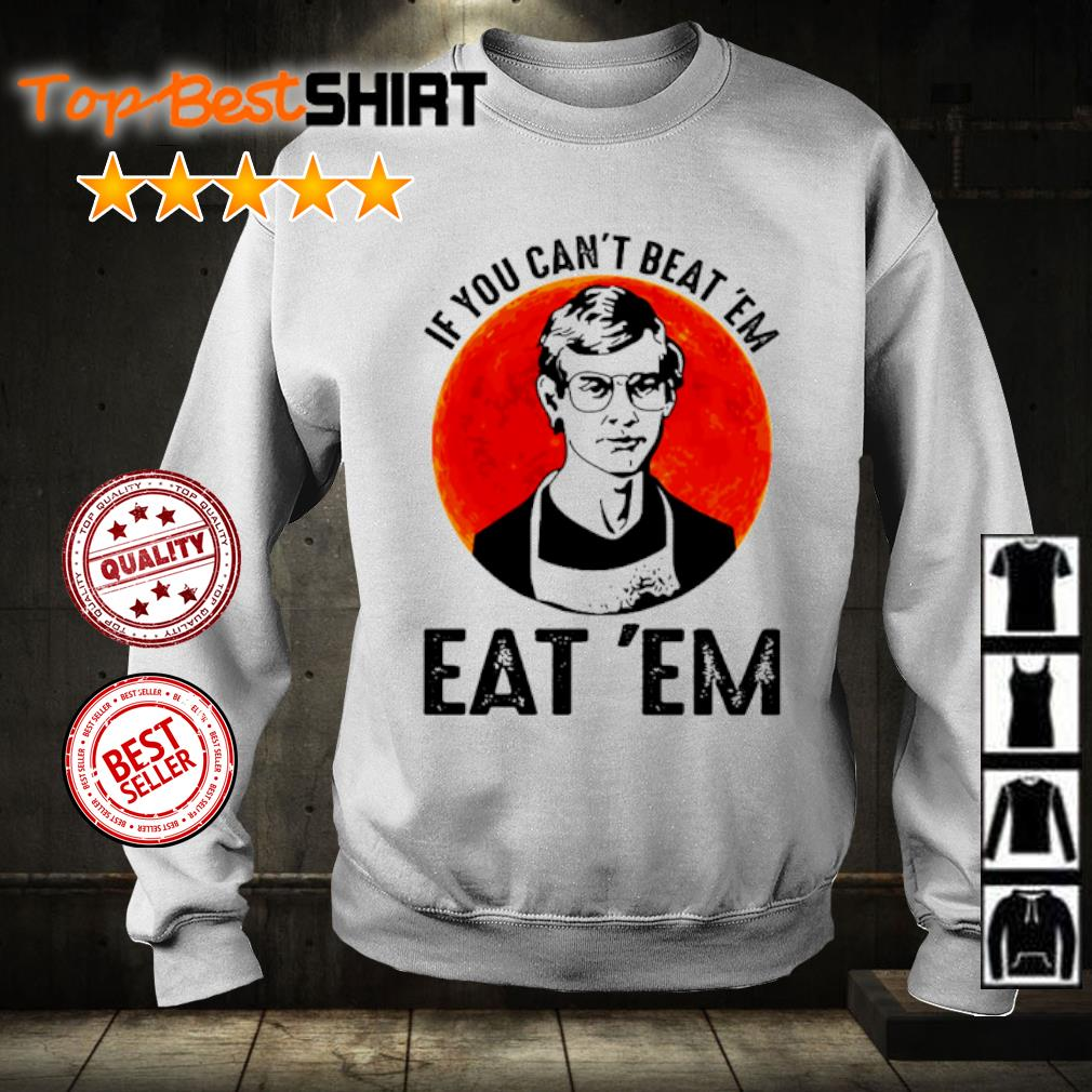 If you can't beat 'em eat 'em s sweater