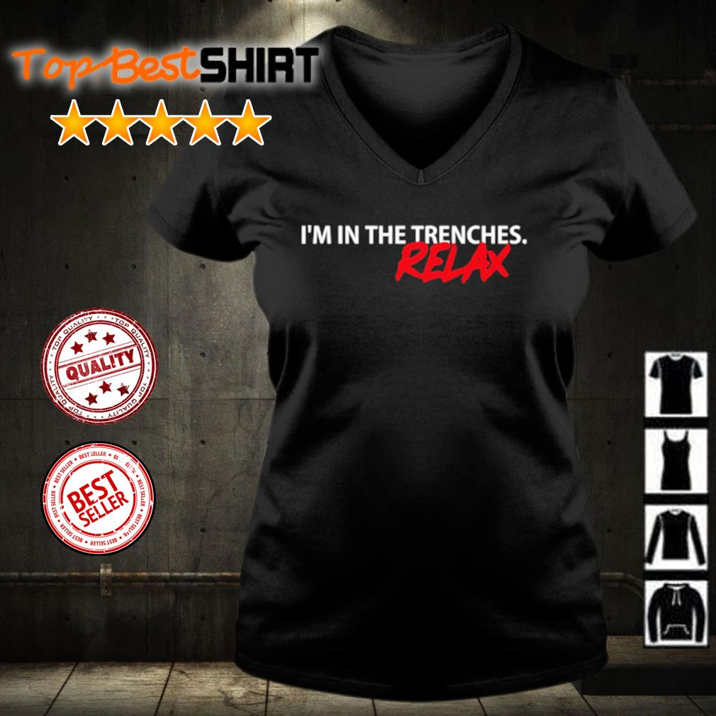 I'm in the trenches relax s v-neck-t-shirt