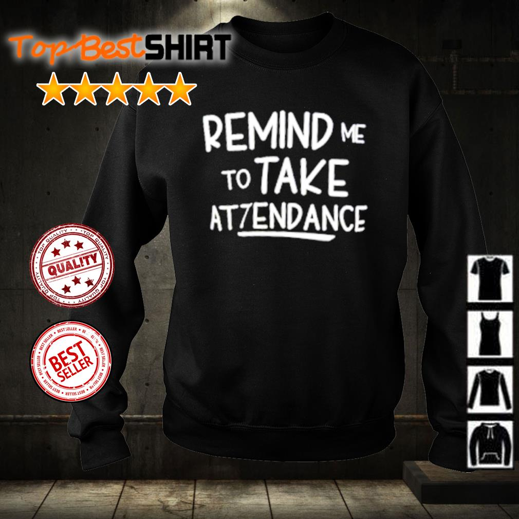 Remind me to take attendance s sweater