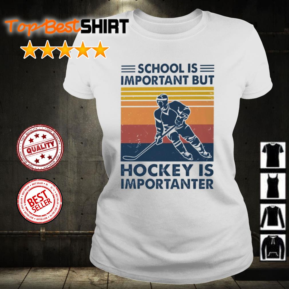 School is Important but hockey is Importanter vintage s ladies-tee