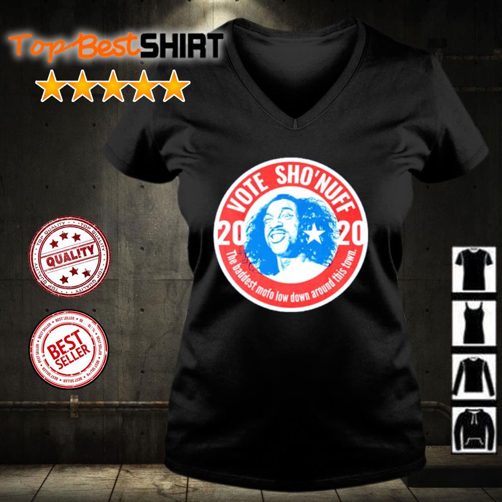 Vote Sho 'nuff 2020 the baddest mofo lowdown around this town s v-neck-t-shirt