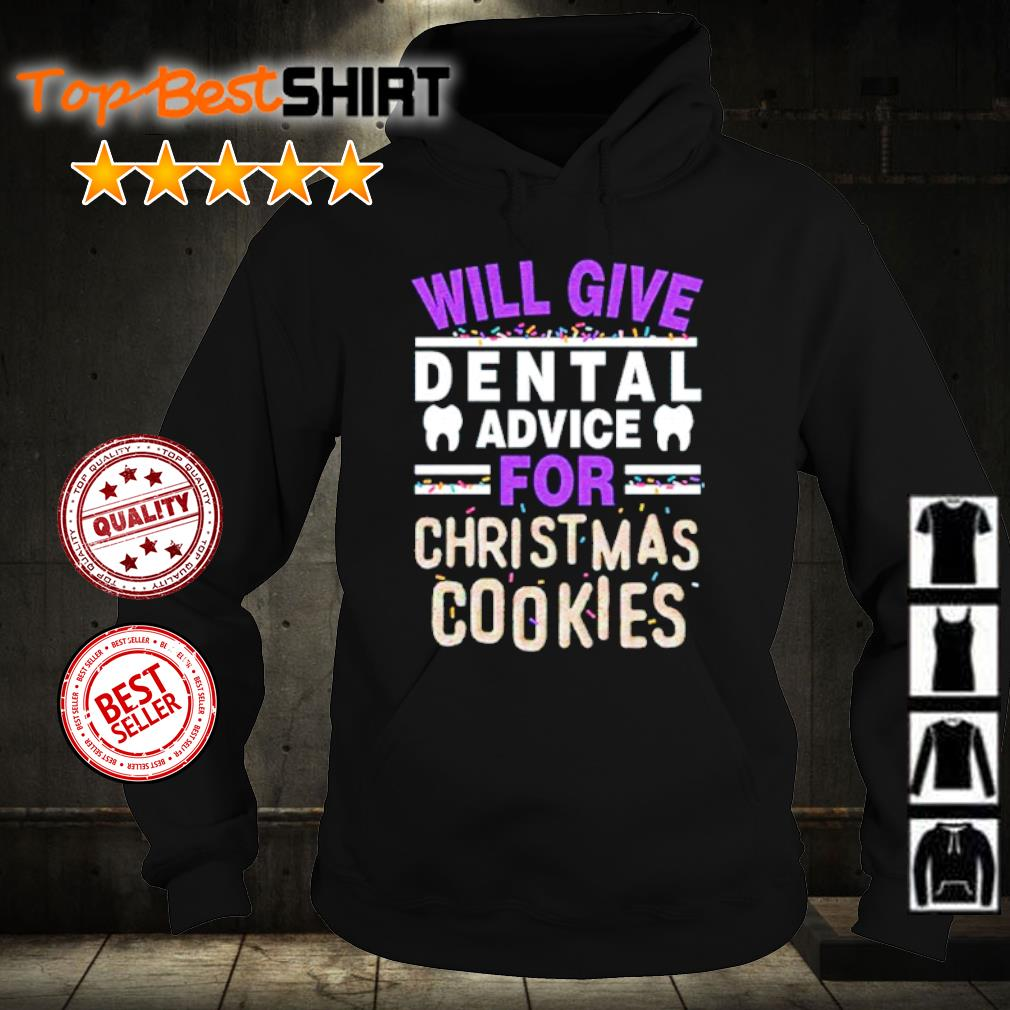 Will give dental advice for Christmas cookies s hoodie